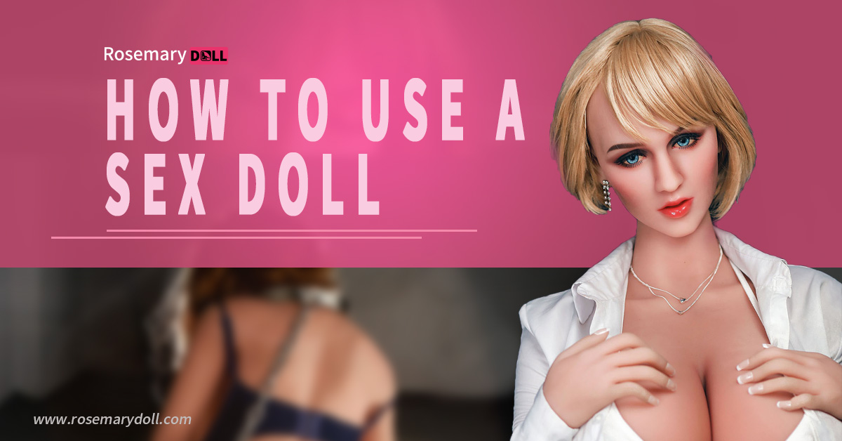 how to use a sex doll