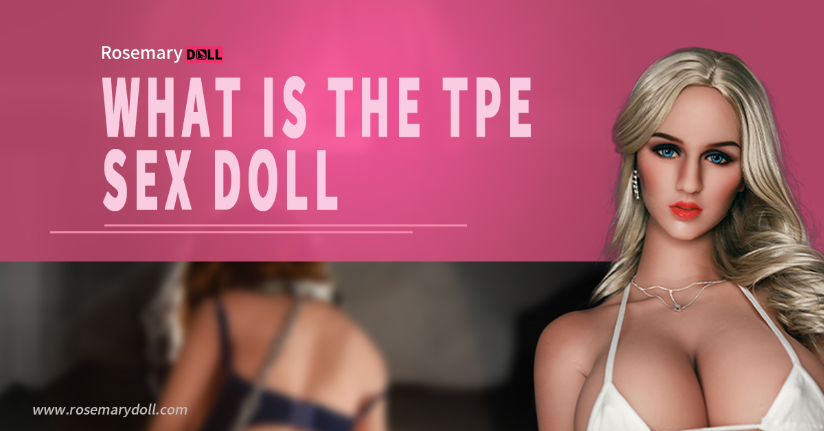 what is the tpe sex doll